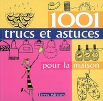 Couverture du livre « 1001 trucs et astuces pour la maison » de Barrington Fleur aux éditions Terres Editions