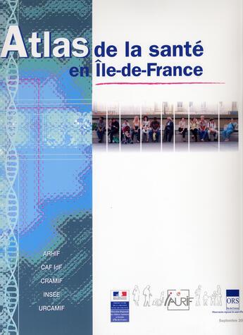 Couverture du livre « Atlas De La Sante En Ile-De-France » de Collectif aux éditions Documentation Francaise