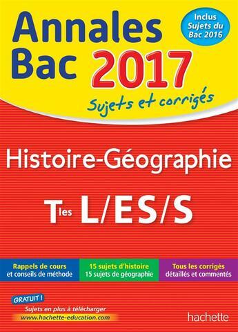 Couverture du livre « 2017 ; histoire-gégraphie ; terminales L/ES/S » de Florence Nielly et Catherine Guillerit aux éditions Hachette Education