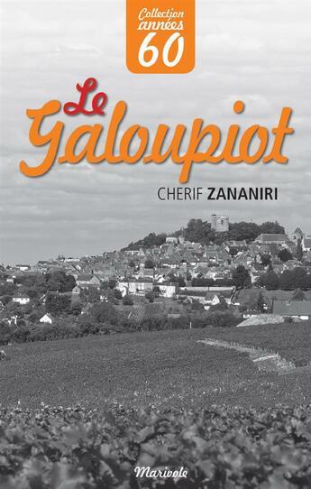 Couverture du livre « Le Galoupiot » de Cherif Zananiri aux éditions Marivole