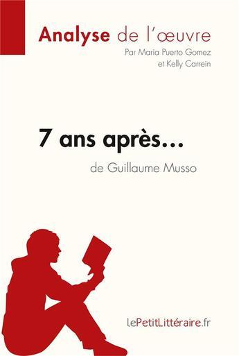 Couverture du livre « 7 ans après de Guillaume Musso » de Maria Puerto Gomez aux éditions Lepetitlitteraire.fr