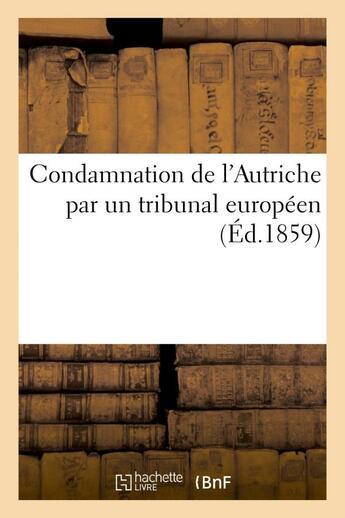 Couverture du livre « Condamnation de l'autriche par un tribunal europeen » de  aux éditions Hachette Bnf