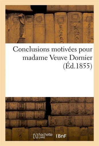 Couverture du livre « Conclusions motivees pour madame veuve dornier » de  aux éditions Hachette Bnf