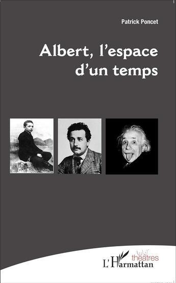 Couverture du livre « Albert l'espace d'un temps » de Patrick Poncet aux éditions L'harmattan