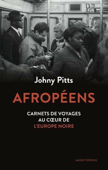Couverture du livre « Afropéens ; carnets de voyage au coeur de l'Europe noire » de Johnny Pitts aux éditions Massot Editions