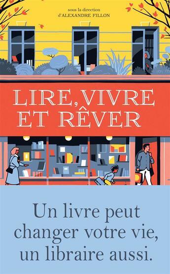 Couverture du livre « Lire, vivre et rêver » de Collectif et Alexandre Fillon aux éditions Arenes