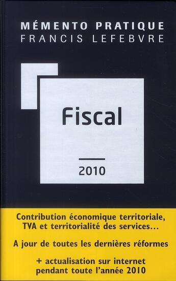 Couverture du livre « Memento Pratique ; Mémento Fiscal (Edition 2010) » de Collectif aux éditions Lefebvre