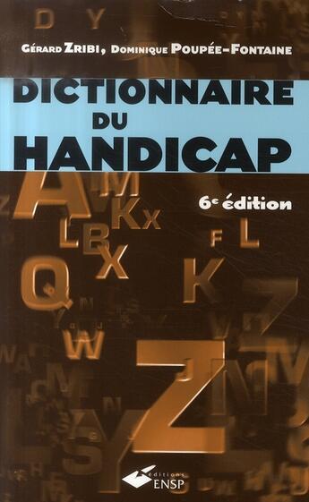 Couverture du livre « Dictionnaire du handicap (6e édition) » de Gerard Zribi et Dominique Poupee-Fontaine aux éditions Ehesp