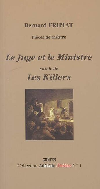 Couverture du livre « Théâtre Juge ; killers » de Bernard Fripiat aux éditions Gunten