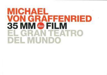 Couverture du livre « 35 Mm Leica Film El Gran Teatro Del Mundo Anglais Allemand » de Graffenried Von Mich aux éditions Benteli