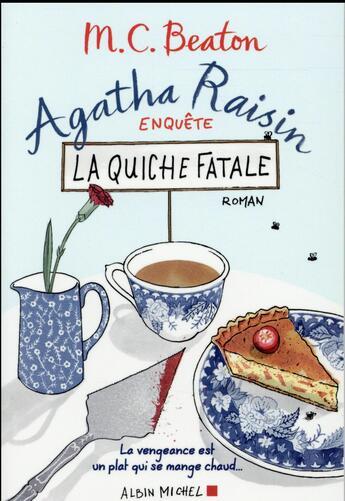 Couverture du livre « Agatha Raisin enquête t.1 ; la quiche fatale » de M.C. Beaton aux éditions Albin Michel