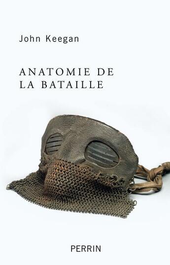 Couverture du livre « Anatomie de la bataille » de John Keegan aux éditions Perrin