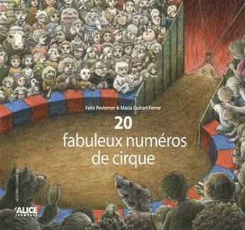 Couverture du livre « 20 Fabuleux Numeros De Cirque » de Felix Pestemer aux éditions Alice