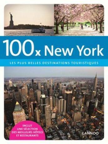 Couverture du livre « 100 x New York (FR) » de Jacqueline Goossens aux éditions Uitgeverij Lannoo