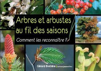 Couverture du livre « Arbres Et Arbustes Au Fil Des Saisons » de Gerard Bretiere aux éditions Jeanne D'arc
