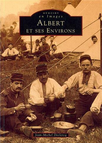 Couverture du livre « Albert et ses environs » de Jean-Michel Declercq aux éditions Editions Sutton