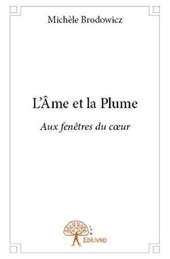 Couverture du livre « L?Ame Et La Plume » de Michele Brodowicz aux éditions Edilivre-aparis