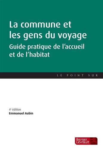 Couverture du livre « La commune et les gens du voyage (4e édition) » de Emmanuel Aubin aux éditions Berger-levrault