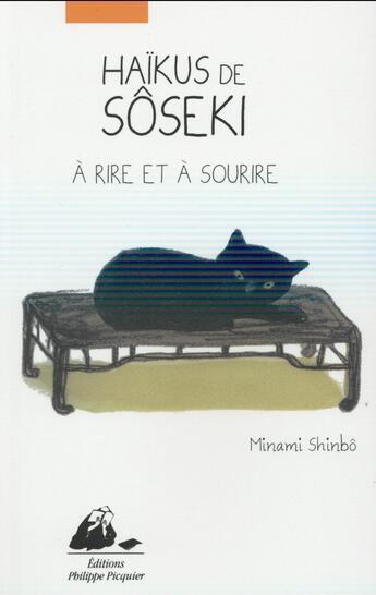Couverture du livre « Haïkus de Sôseki ; à rire et à sourire » de Soseki Natsume et Shinbo Minami aux éditions Picquier