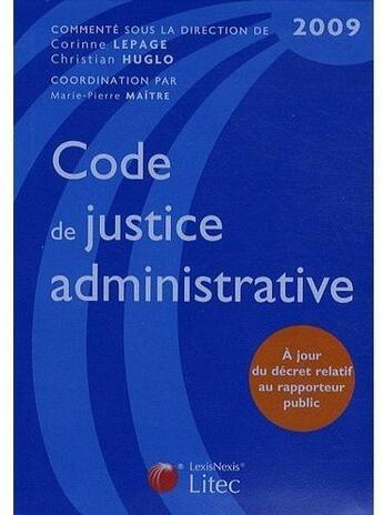 Couverture du livre « Code de justice administrative ; à jour du décret relatif au rapporteur public » de Corinne Lepage et Christian Huglo aux éditions Lexisnexis