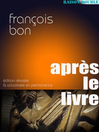 Couverture du livre « Après le livre » de Francois Bon aux éditions Tiers Livre