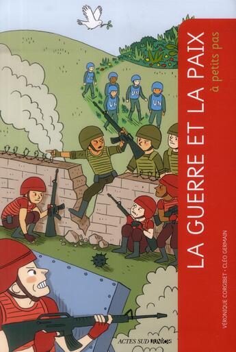 Couverture du livre « A PETITS PAS ; guerre et la paix » de Veronique Corgibet aux éditions Actes Sud Junior