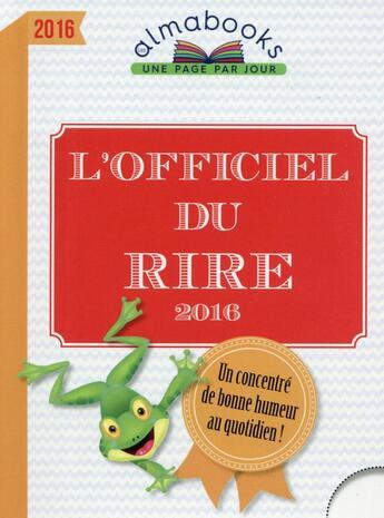 Couverture du livre « Almabook ; l'officiel du rire en 365 jours (édition 2016) » de Collectif aux éditions Editions 365