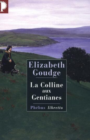 Couverture du livre « La colline aux gentianes » de Elizabeth Goudge aux éditions Libretto