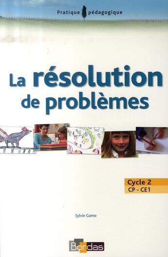 Couverture du livre « La résolution de problèmes ; cycle 2 » de Sylvie Gamo aux éditions Bordas