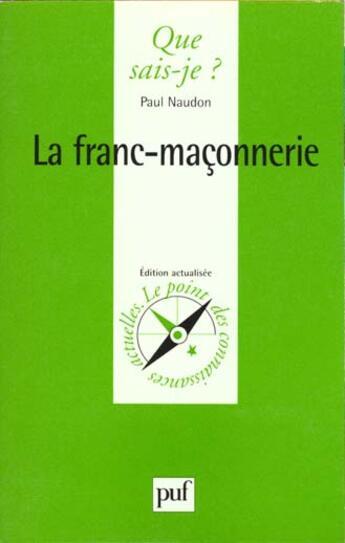 Couverture du livre « Franc-maconnerie (la) » de Paul Naudon aux éditions Que Sais-je ?
