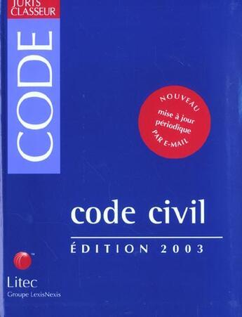 Couverture du livre « Code Civil ; Edition 2003 » de Andre Lucas aux éditions Lexisnexis