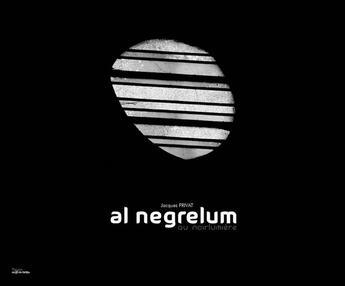 Couverture du livre « Al negrelum ; au noirlumière » de Jacques Privat aux éditions Au Fil Du Temps