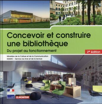 Couverture du livre « Concevoir et construire une bibliothèque ; du projet à la réalisation » de Collectif aux éditions Le Moniteur