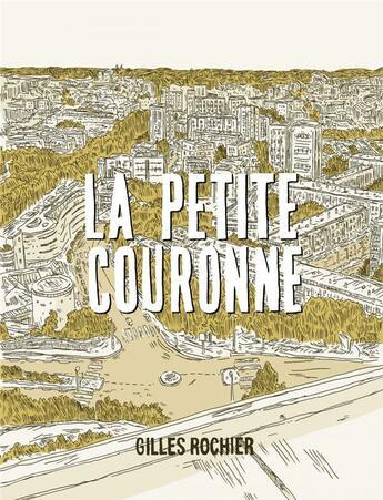 Couverture du livre « La petite couronne » de Gilles Rochier aux éditions Six Pieds Sous Terre