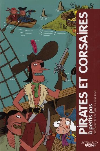 Couverture du livre « A PETITS PAS ; pirates et corsaires » de Eric Teyssier et Laurent Kling et Eric Dars aux éditions Actes Sud Junior