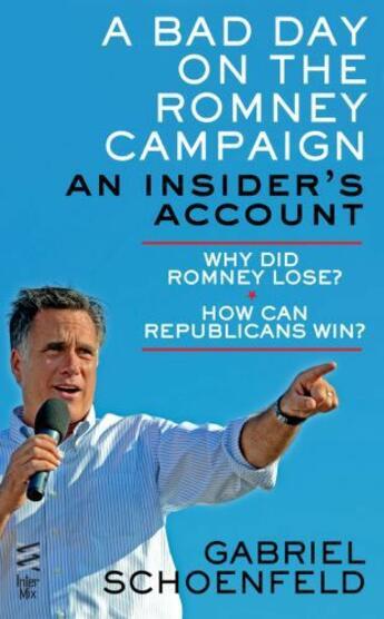 Couverture du livre « A Bad Day On The Romney Campaign » de Schoenfeld Gabriel aux éditions Penguin Group Us