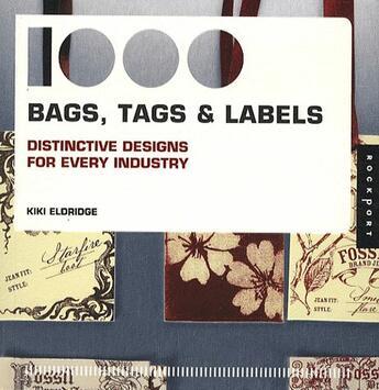 Couverture du livre « 1000 bags, tags and labels ; distinctive designs for every industry » de Kiki Eldridge aux éditions Rockport