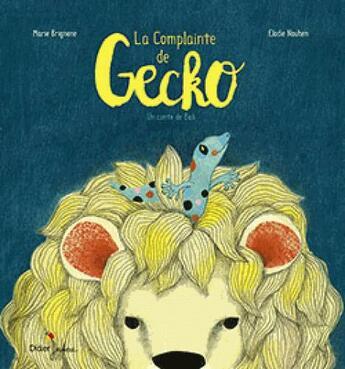 Couverture du livre « La complainte de Gecko » de Marie Brignone aux éditions Didier Jeunesse