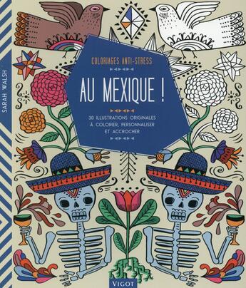 Couverture du livre « Au Mexique ; 30 illustrations originales à colorier, personnaliser et accrocher » de Sarah Walsh aux éditions Vigot