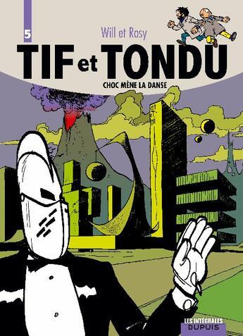 Couverture du livre « Tif et Tondu ; INTEGRALE VOL.5 ; Choc mène la danse » de Will et Maurice Rosy aux éditions Dupuis