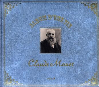 Couverture du livre « Album d'une vie ; Claude Monet » de Florence Gentner aux éditions Chene