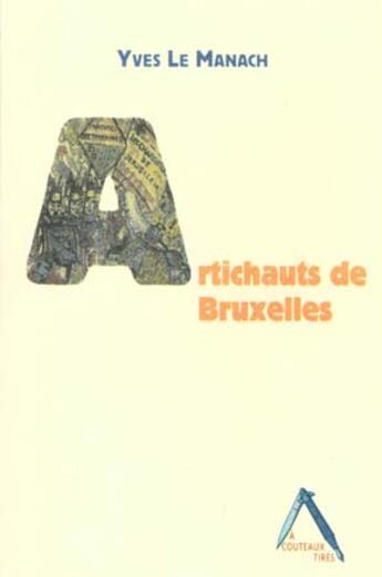 Couverture du livre « Artichauts de bruxelles » de Yves Le Manach aux éditions Insomniaque