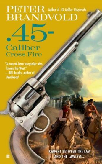 Couverture du livre « .45-Caliber Cross Fire » de Brandvold Peter aux éditions Penguin Group Us