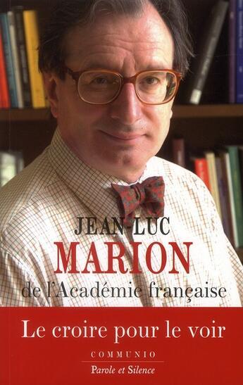 Couverture du livre « Le croire pour le voir » de Marion Jl aux éditions Parole Et Silence