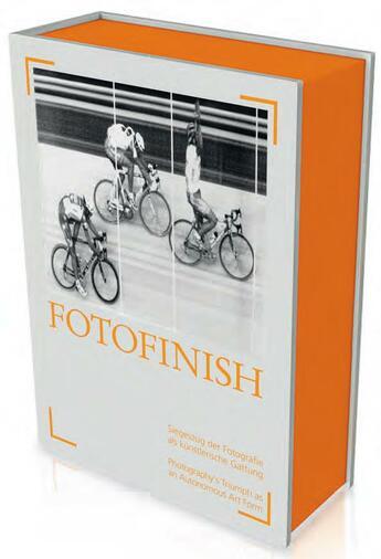Couverture du livre « Fotofinish ; photography's triumph as an autonomous art form » de Christina Leber aux éditions Snoeck