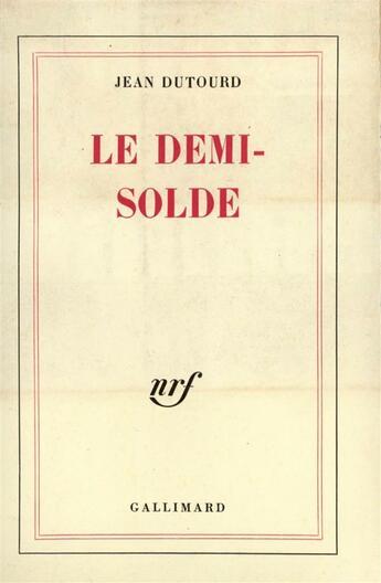 Couverture du livre « Le demi-solde » de Jean Dutourd aux éditions Gallimard