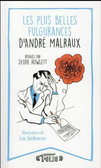 Couverture du livre « André Malraux, ses plus belles fulgurances » de Andre Malraux aux éditions Gallimard