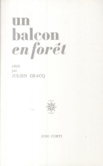 Couverture du livre « Un balcon en forêt » de Julien Gracq aux éditions Corti