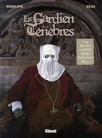 Couverture du livre « Le gardien des ténèbres t.1 ; le cabinet du docteur ward » de Rodolphe/Wens aux éditions Glenat