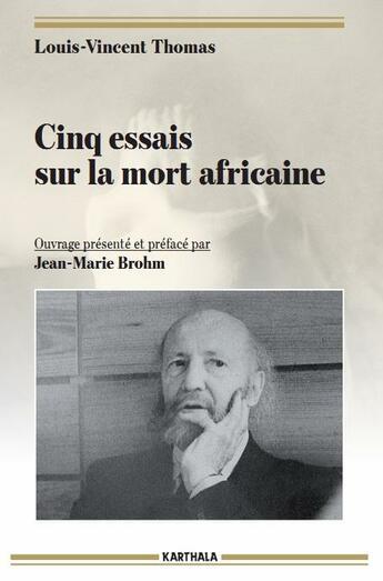 Couverture du livre « Cinq essais sur la mort africaine » de Louis-Vincent Thomas aux éditions Karthala